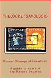 Rarest Stamps of the World, Theodore Tsavoussis, 149490117X