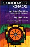 Condensed Chaos : An Introduction to Chaos Magic, Hine, Phil, 156184117X