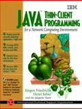 Java Thin : Client Programming for the Network Computing Environment, Jubin, Henri and Jalapeno Team Staff, 0130111171