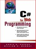 C# for Web Programming, Pappas, Chris H. and Murray, William H., 0130661171