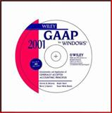 Wiley GAAP 2001 : Interpretation and Application of Generally Accepted Accounting Principles 2001, Delaney, Patrick R. and Epstein, Barry J., 0471391174