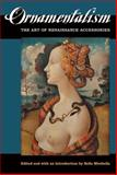Ornamentalism : The Art of Renaissance Accessories, , 0472071173