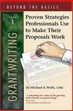 Proven Strategies Professionals Use to Make Their Proposals Work, Wells, Michael K., 0876781172