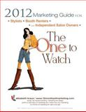 2012 Marketing Guide for Stylists, Booth Renters and Independent Salon Owners, Elizabeth Kraus, 1468011170