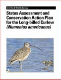 Status Assessment and Conservation Action Plan for the Long-Billed Curlew (Numenius Americanus), Suzanne Fellows and Stephanie Jones, 1479141178