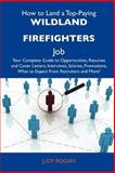 How to Land a Top-Paying Wildland Firefighters Job, Judy Rogers, 148614117X