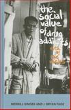 Social Value of Drug Addicts : Uses of the Useless, Singer, Merrill and Page, J. Bryan, 1611321174