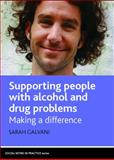 Supporting People with Alcohol and Drug Problems : Making a Difference, Galvani, Sarah, 1847421172