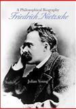 Friedrich Nietzsche : A Philosophical Biography, Young, Julian, 0521871174