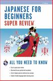 Japanese for Beginners Super Review, Research & Education Association Editors, 0738611174