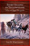 Storytelling in Yellowstone, Lee H. Whittlesey, 0826341179