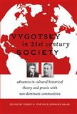 Vygotsky in 21st Century Society : Advances in cultural historical theory and praxis with non-dominant Communities, Portes, Pedro R, 1433111179