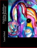 Dolphin Bubbles~ Lined Journal, Laurel Marie Sobol, 1491081171