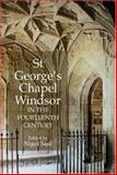 St. George's Chapel, Windsor, in the Fourteenth Century, , 1843831171