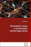 Nitroxidative Stress in Intracerebral Hemorrhage Stroke, Maria Madajka, 3639171179
