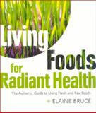 Living Foods for Radiant Health, Elaine Bruce, 0007121172