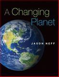 A Changing Planet, Neff, Jason, 013408117X