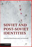 Soviet and Post-Soviet Identities, , 1107011175