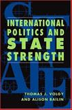 International Politics and State Strength 9781588261175