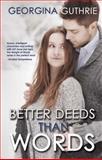 Better Words Than Deeds, Georgina Guthrie, 1623421179