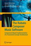 The Rubato Composer Music Software : Component-Based Implementation of a Functorial Concept Architecture, Gérard Milmeister, 3642101178