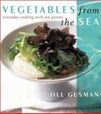 Vegetables from the Sea, Jill Gusman and Adrienne Ingrum, 0066211174