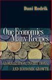 One Economics, Many Recipes - Globalization, Institutions, and Economic Growth : Globalization, Institutions, and Economic Growth, Rodrik, Dani and Rodrik, D., 0691141177