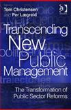 Transcending New Public Management : The Transformation of Public Sector Reforms, Tom Christensen, Laegreid, 0754671178
