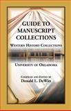 Guide to the Manuscript Collections, Western History Collections, University of Oklahoma, Donald L. DeWitt, 0788401173