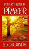 Power Through Prayer, E. M. Bounds, 088368117X