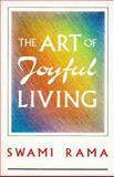 The Art of Joyful Living, Rama, 0893891177