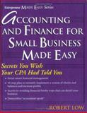 Accounting and Finance for Small Business Made Easy, Low, Robert, 1932531173