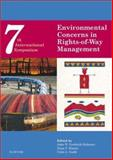 Environmental Concerns in Rights-of-Way Management : Seventh International Symposium, Goodrich-Mahoney, John W., 0080441173