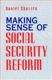 Making Sense of Social Security Reform, Shaviro, Daniel, 0226751171