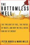 The Bottomless Well, Mark P. Mills and Peter W. Huber, 046503117X