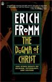 The Dogma of Christ : And Other Essays on Religion, Psychology and Culture, Fromm, Erich, 0805071172