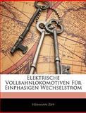 Elektrische Vollbahnlokomotiven Für Einphasigen Wechselstrom, Hermann Zipp, 1145301177