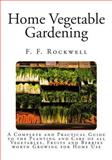 Home Vegetable Gardening, F. Rockwell, 149549117X