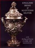 English, Irish and Scottish Silver, Beth Carver Wees, 1555951171