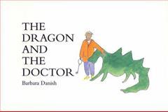The Dragon and the Doctor, Barbara Danish, 1558611177