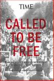 Called to Be Free, Editors of Time Magazine, 1618931172