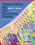 Copywriting for the Electronic Media : A Practical Guide, Meeske, Milan D., 0495411175