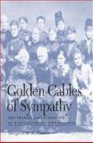 Golden Cables of Sympathy : The Transatlantic Sources of Nineteenth-Century Feminism, McFadden, Margaret H., 0813121175