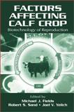 Factors Affecting Calf Crop : Biotechnology of Reproduction, , 0849311179