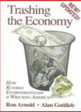 Trashing the Economy, Ron Arnold and Alan Gottlieb, 093957117X