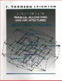 Introduction to Parallel Algorithms and Architectures : Arrays, Trees and Hypercubes, Leighton, F. Thomas, 1558601171