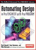 Automating Design in Pro/ENGINEER with Pro/PROGRAM, Henault, Mark and Sevrence, Sean, 1566901170