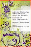 Authentic Relationships in Group Care for Infants & Toddlers, Petrie, Steph and Owen, Sue, 1843101173