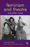 Feminism and Theatre, Case, Sue-Ellen, 0230521177