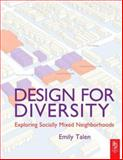 Design for Diversity : Exploring Socially Mixed Neighborhoods, Talen, Emily, 0750681179